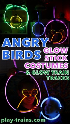 "Angry Birds Glow Stick ""Costumes"" (the Little Engineer's idea!) and Glow Train Tracks @ Play Trains"