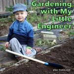 Gardening with My Little Engineer