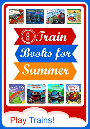 8 Train Books for Summer @ Play Trains!  Discover eight titles to add to your little engineer's summer reading list.