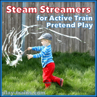 Steam Streamers for Active Train Pretend Play