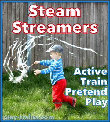 Steam Streamers for Active Train Pretend Play @ Play Trains!