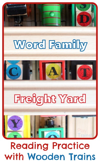 Word Family Freight Yard:  Reading Practice with Wooden Trains  (a guest post at Train Up a Child from Play Trains!)