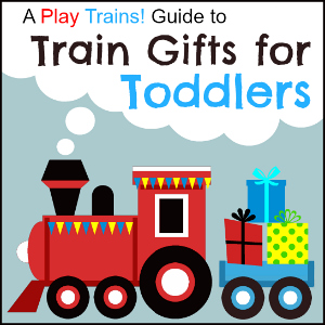 A Play Trains! Guide to Train Gifts for Toddlers: Toys, Books, and More