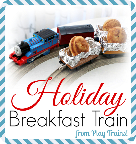 Holiday Breakfast Train -- fun and yummy train play for Christmas morning, birthdays, or other special occasions from Play Trains!