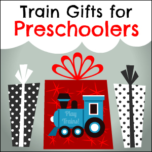 A Play Trains! Guide to Train Gifts for Preschoolers: Toys, Books, and More