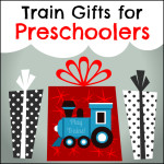 Train Gifts for Preschoolers: Toys, Books, and More