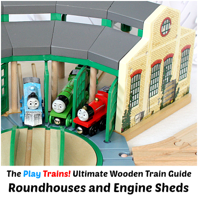 Wooden Train Roundhouses and Engine Sheds — The Play Trains! Ultimate Wooden Train Guide