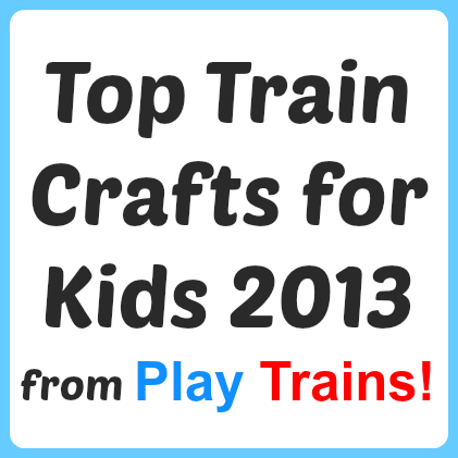Top Train Crafts for Kids 2013