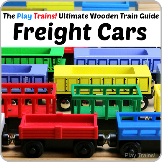 Wooden Train Freight Cars -- The Play Trains! Ultimate