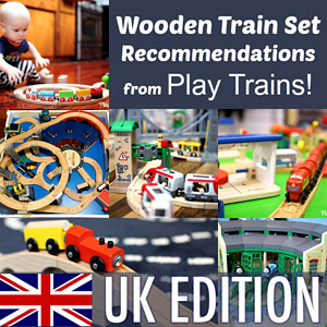 Best Wooden Train Set Recommendations from Play Trains! -- UK Edition