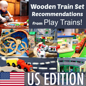 Best Wooden Train Set Recommendations from Play Trains! (US Edition)