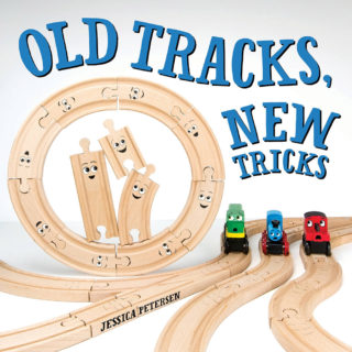 Old Tracks, New Tricks by Jessica Petersen: a wooden train picture book that inspires creative play!