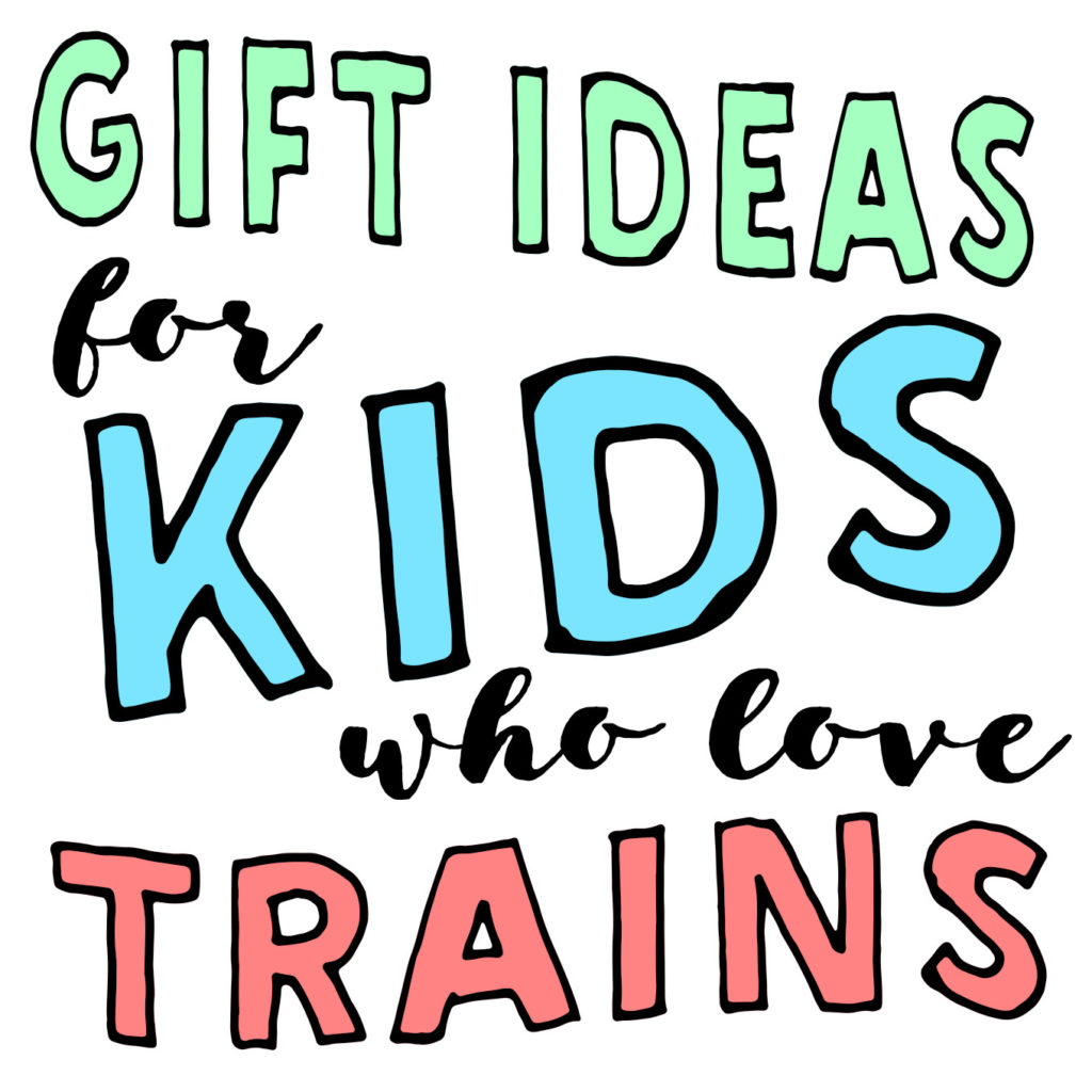 Gift Ideas for Kids Who Love Trains